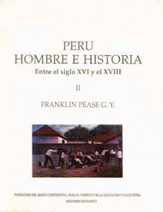 Perú, Hombre e Historia: Vol. II, Entre el Siglo XVI y el XVIII