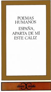 Poemas humanos; España, aparta de mí este cáliz