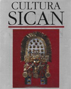 Cultura Sicán. Dios, riqueza y poder en la costa norte del Perú