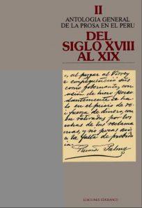 Antología General de la Prosa en el Perú. Tomo II, Del Siglo XVIII al XIX