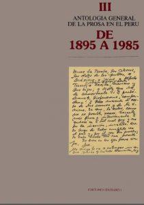 Antología General de la Prosa en el Perú. Tomo III, De 1895 a 1985