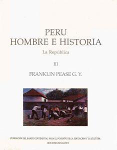 Perú, Hombre e Historia: Vol. III, La República